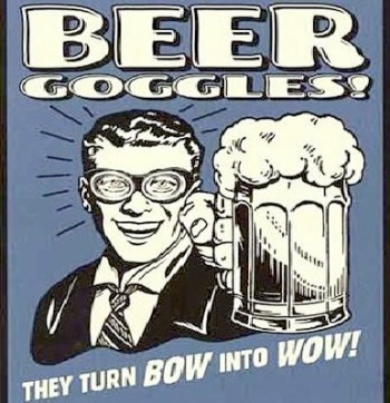 Beer Goggle turn bow to wow.jpg