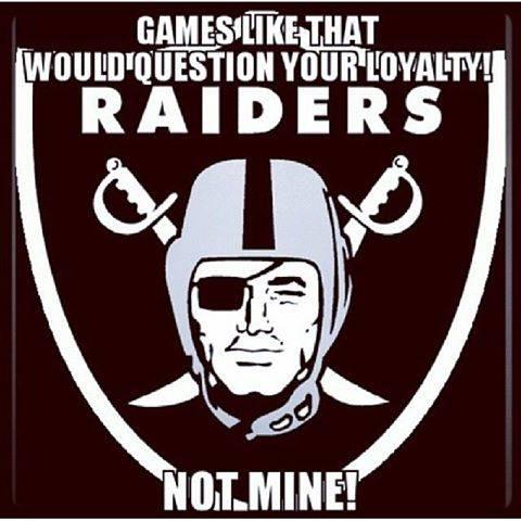 Oakland Raiders Loyalty.jpg